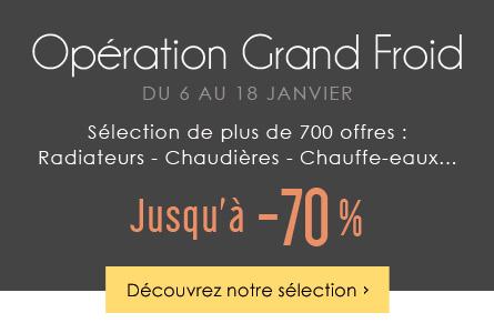 Opération Grand Froid - Plus de 700 offres Chauffage jusqu'à -70%