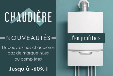 Nouveautés Chaudières - Jusqu'à -60% sur des chaudières gaz de marque
