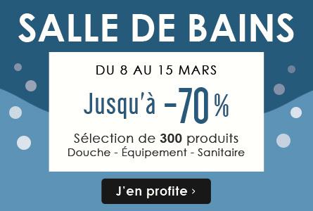 Salle de bains jusqu'à -70% - Du 8 au 15 mars