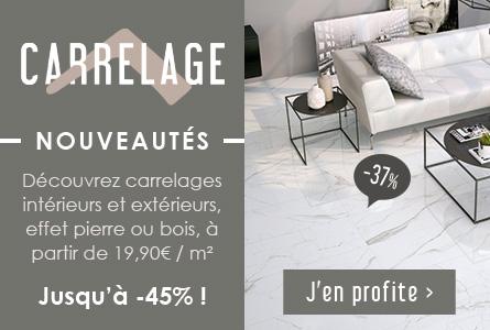 Nouveautés Carrelage à partir de 19.90€ / m² et jusqu'à -45%