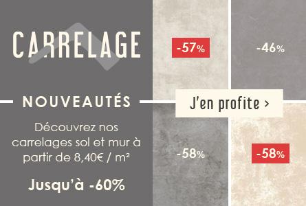 Nouveautés Carrelage à partir de 8.40€ / m² et jusqu'à -60%
