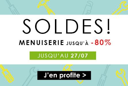 Soldes Menuiserie -80% jusqu'au 27 juillet