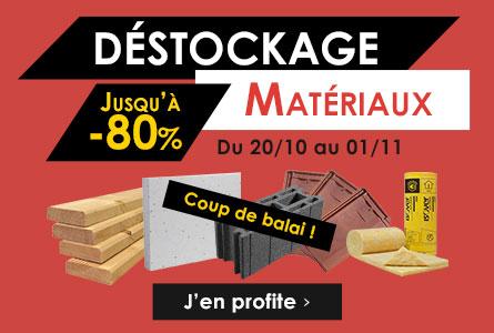 Déstockage Matériaux - Du 20 octobre au 1er novembre - Jusqu'à -80%